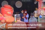 LKBN Antara bantu warga terdampak bencana di Batam