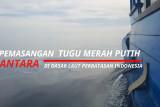 Pemasangan Tugu Merah Putih ANTARA di Perbatasan Indonesia