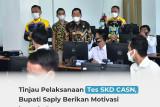 Tinjau pelaksanaan tes SKD CASN, Bupati Saply berikan motivasi kepada peserta