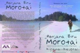 Novel Renjana Biru di Morotai siap disajikan dengan narasi bahari