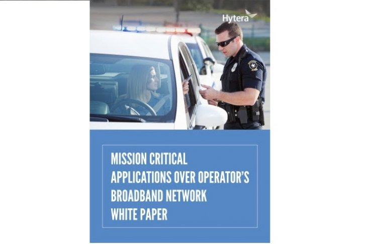 Hytera released mission critical applications over operator's broadband network white paper
