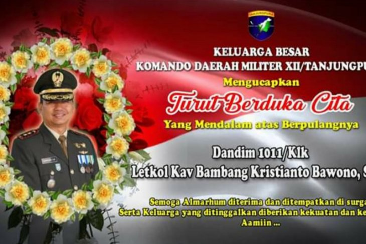 Kodam Tanjungpura belasungkawa atas meninggalnya Dandim 1011/Klk