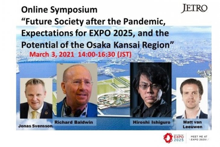 Online symposium by JETRO - Future Society After the Pandemic, Expectations for EXPO 2025, and the Potential of the Osaka Kansai Region