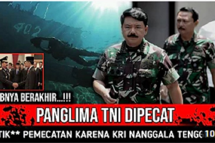 Hoaks, Panglima TNI Marsekal Hadi Tjahjanto dipecat karena KRI Nanggala