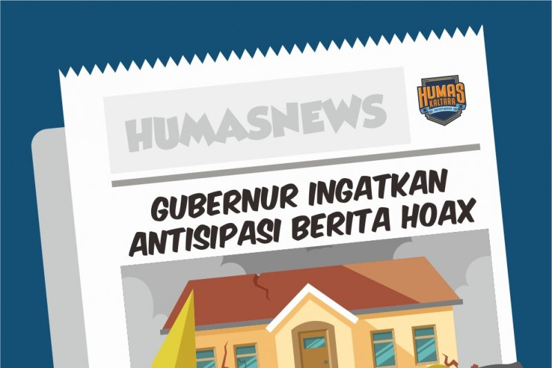 Gubernur Ingatkan Antisipasi Berita Hoax