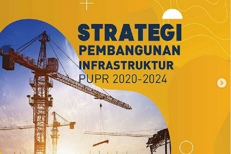 Kementerian Pupr Tetapkan Tujuh Strategi Pembangunan Infrastruktur 2020 2024 Antara News Makassar