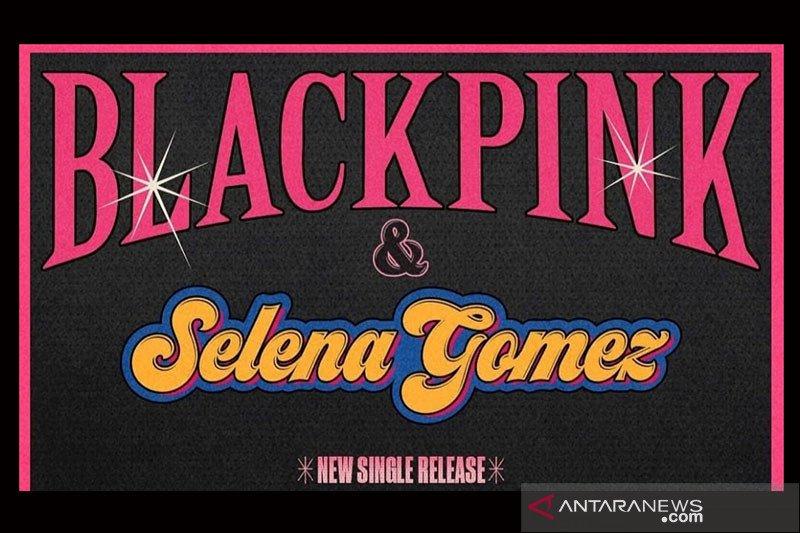 BLACKPINK akan rilis lagu hasil kolaborasi dengan Selena Gomez